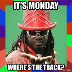 t pain - It's Monday Where's the track?