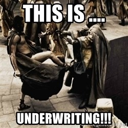 sparta kick - This is .... underwriting!!!