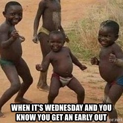 african children dancing - when it's wednesday and you know you get an early out