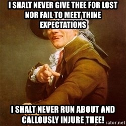Joseph Ducreux - I shalt never give thee for lost nor fail to meet thine expectations I shalt never run about and CALLOUSLY injure thee!