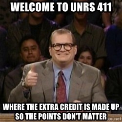drew carey whose line is it anyway - welcome to unrs 411 where the extra credit is made up      so the points don't matter