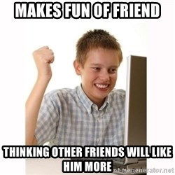 Computer kid - Makes Fun of friend Thinking other friends will like him more