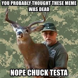 Chuck Testa Nope - You probably thought these meme was dead nope chuck testa