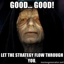 Star Wars Emperor - Good... good! let the strategy flow through you.