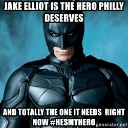 Blatantly Obvious Batman - Jake elliot is the hero philly deserves and totally the one it needs  right now #hesmyhero