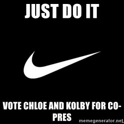 Nike swoosh - Just do it vote chloe and kolby for co-pres