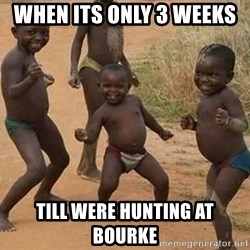 Dancing African Kid - When its only 3 weeks  Till were hunting at bourke