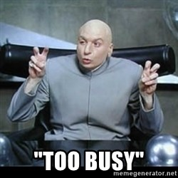 """dr. evil quotation marks - """"Too busy"""""""