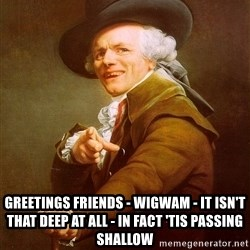 Joseph Ducreux - greetings friends - wigwam - it isn't that deep at all - in fact 'tis passing shallow