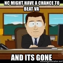 south park aand it's gone - NC might have a chancE to beat Va And iTs gone