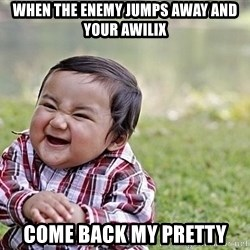 Evil Asian Baby - When the enemy jumps away and your awilix Come back my pretty
