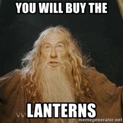 You shall not pass - you will buy the lanterns