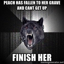 Insanity Wolf - Peach has fallen to her grave and cant get up finish her