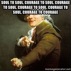 Ducreux - Soul to soul, courage to soul, courage to soul, courage to soul, courage to soul, courage to courage