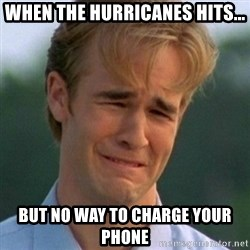 90s Problems - when the hurricanes hits... but no way to charge your phone