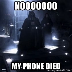 Darth Vader - Nooooooo - Nooooooo  My Phone DieD