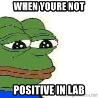Sad Frog - when youre not positive in lab