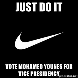 Nike swoosh - just do it vote MOHAMED younes for                    vice presidency