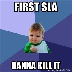 Success Kid - First SLA Ganna KIll IT