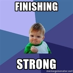 Success Kid - Finishing Strong