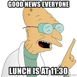 Good News Everyone - Good News Everyone Lunch is at 11:30