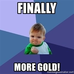 Success Kid - Finally More Gold!