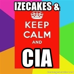 Keep calm and - Izecakes & cia