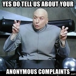 dr. evil quotation marks - Yes do tell us about your anonymous Complaints