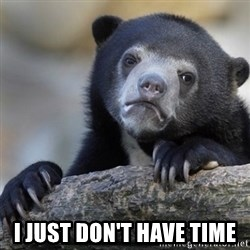 Confession Bear - I just don't have time