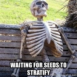 Waiting For Op - WAITING FOR SEEDS TO STRATIFY