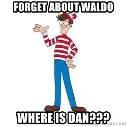 Where's Waldo - Forget about waldo where is dan???