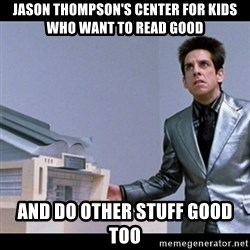 Zoolander for Ants - Jason Thompson's center for kids who want to read good and do other stuff good too