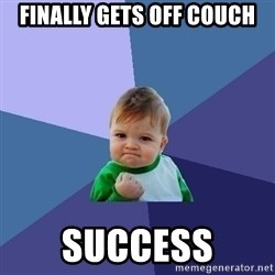 Success Kid - finally gets off couch success