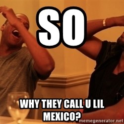 kanye west jay z laughing - So  Why they call u lil mexico?