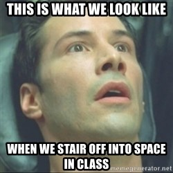 i know kung fu - this is what we look like when we stair off into space in class