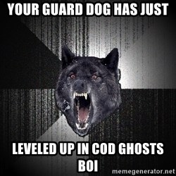 Insanity Wolf - YOUR GUARD DOG HAS JUST LEVELED UP IN COD GHOSTS BOI