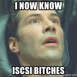 i know kung fu - I NOW KNOW iSCSI Bitches
