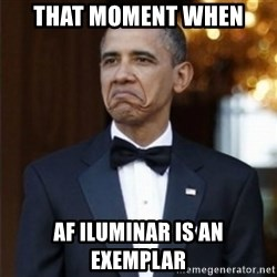 Not Bad Obama - that moment when af iluminar is an exemplar