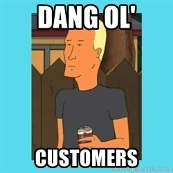Boomhauer - Dang ol' Customers