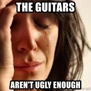 Crying lady - THE GUITARS AREN'T UGLY ENOUGH
