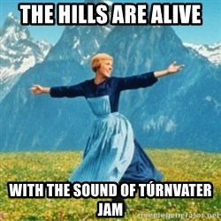 Sound Of Music Lady - The Hills Are Alive With the sound of Túrnvater Jam