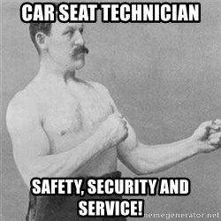overly manlyman - Car seat technician safety, security and service!