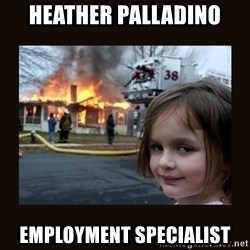 burning house girl - Heather Palladino Employment Specialist