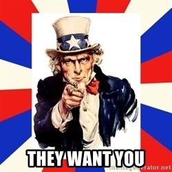 uncle sam i want you - They want you