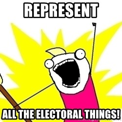 X ALL THE THINGS - Represent  all the electoral things!