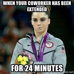 McKayla Maroney Not Impressed - When your coworker has been extended for 24 minutes