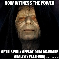 Star Wars Emperor - Now witness the power of this fully operational MALWARE ANALYSIS PLATFORM