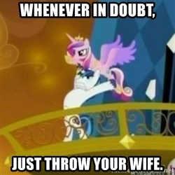 Shining Armor throwing Cadence - Whenever in doubt, Just throw your wife.