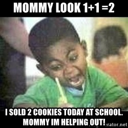 Black kid coloring - MOMMY LOOK 1+1 =2  I SOLD 2 Cookies today at school. Mommy im helping out!