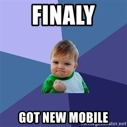 Success Kid - Finaly got new mobile